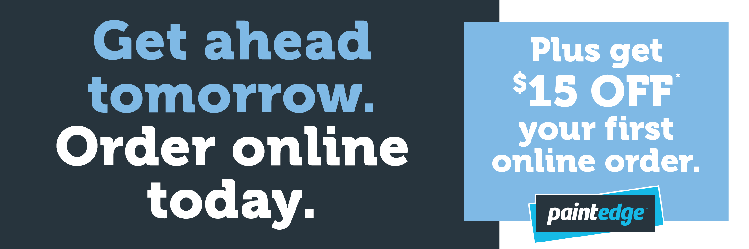 Get ahead tomorrow. Order online today.